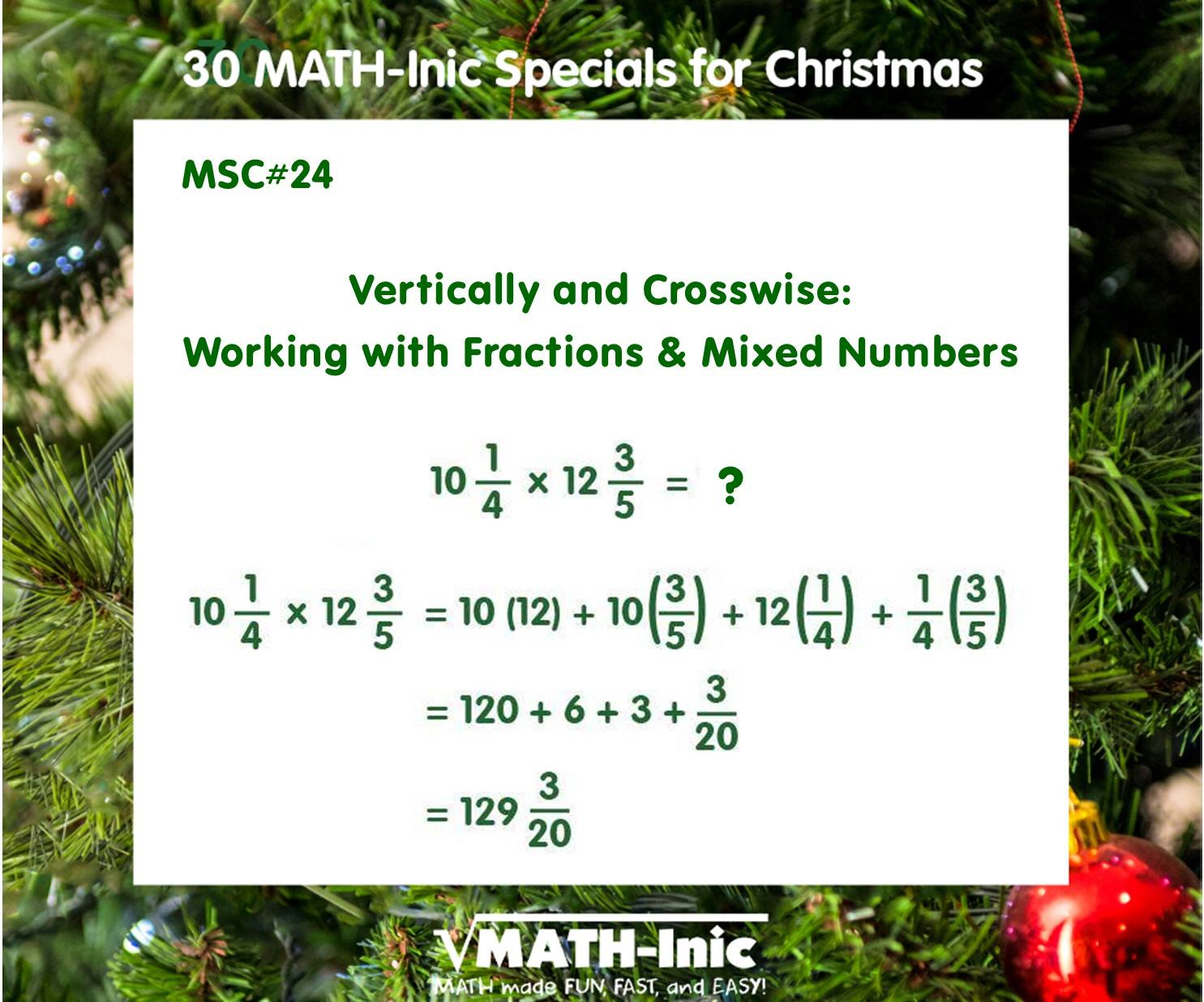 MSC #24 – Vertically And Crosswise: Working With Fractions And Mixed Numbers